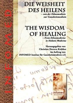 Die Weisheit des Heilens – Von der Ethnomedizin zur Ganzheitsmedizin von Herrera Krebber,  Christine