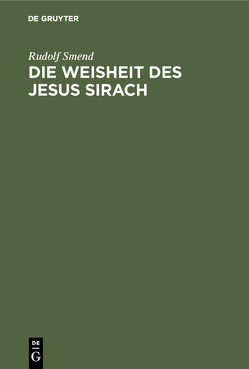 Die Weisheit des Jesus Sirach von Smend,  Rudolf
