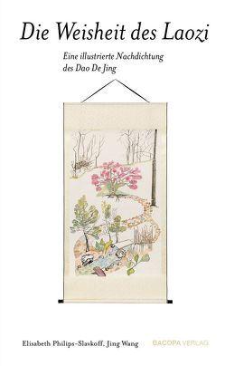 Die Weisheit des Laozi. von Philips-Slavkoff,  Elisabeth, Wang,  Jing