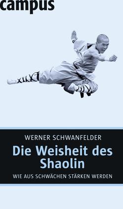Die Weisheit des Shaolin von Schwanfelder,  Werner