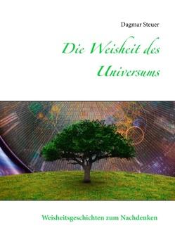 Die Weisheit des Universums von Steuer,  Dagmar