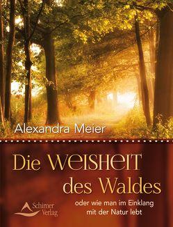 Die Weisheit des Waldes von Meier,  Alexandra