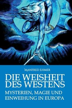 Die Weisheit des Westens von Ehmer,  Manfred