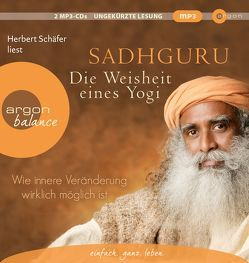 Die Weisheit eines Yogi von Kleinschmidt,  Bernhard, Sadhguru, Schäfer,  Herbert