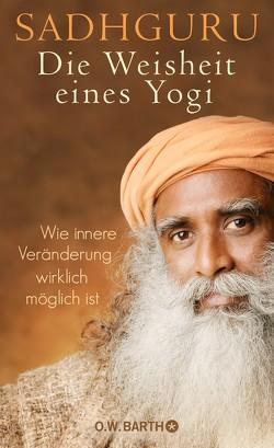 Die Weisheit eines Yogi von Kleinschmidt,  Bernhard, Sadhguru