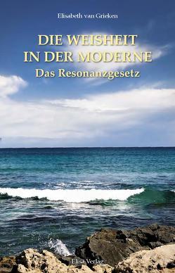 Die Weisheit in der Moderne von Grieken,  Elisabeth van