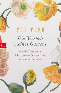 Die Weisheit meines Gartens von Pera,  Pia, Pflug,  Maja