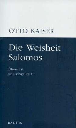 Die Weisheit Salomos von Kaiser,  Otto