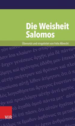 Die Weisheit Salomos von Albrecht,  Felix