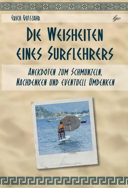 Die Weisheiten eines Surflehrers von Gutsjahr,  Erich