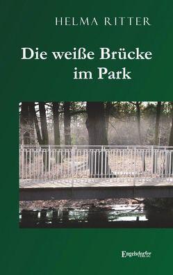 Die weiße Brücke im Park von Ritter,  Helma