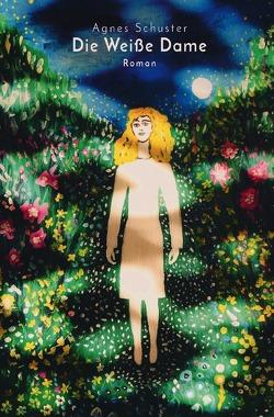 Die weiße Dame von Schuster,  Agnes