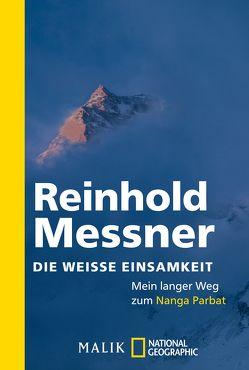 Die weiße Einsamkeit von Messner,  Reinhold