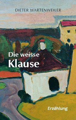 Die weisse Klause von Wartenweiler,  Dieter