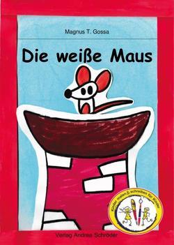 Die weiße Maus von Gossa,  Magnus T.