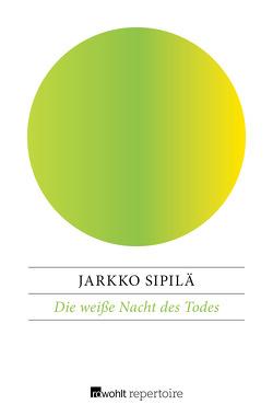 Die weiße Nacht des Todes von Schrey-Vasara,  Gabriele, Sipilä,  Jarkko