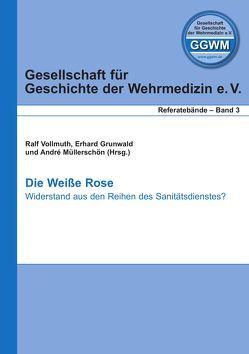 Die Weiße Rose von Grunwald,  Erhard, Müllerschön,  André, Vollmuth,  Ralf