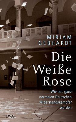 Die Weiße Rose von Gebhardt,  Miriam