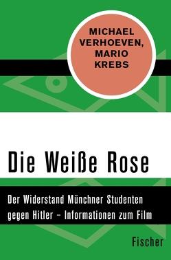Die Weiße Rose von Gollwitzer,  Helmut, Krebs,  Mario, Verhoeven,  Michael