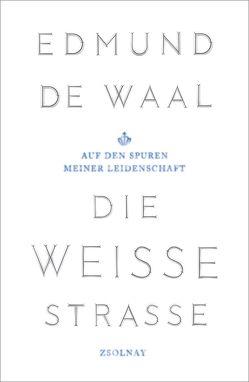 Die weiße Straße von de Waal,  Edmund, Hilzensauer,  Brigitte