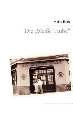 """Die """"Weiße Taube"""" von Elfert,  Heino"""