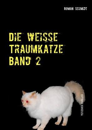 Die weiße Traumkatze Band 2 von Schmidt,  Roman