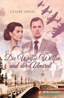 Die Weiße Wölfin und der Admiral von Hölig,  Claire