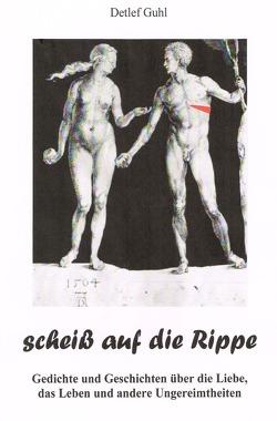 Die weißen Bücher / scheiß auf die Rippe von Guhl,  Detlef
