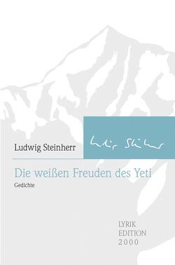 Die weißen Freuden des Yeti von Steinherr,  Ludwig