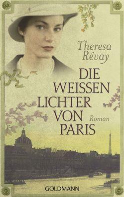 Die weissen Lichter von Paris von Révay,  Theresa, Röhl,  Barbara
