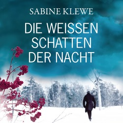 Die weißen Schatten der Nacht von Klewe,  Sabine, Schmuckert,  Thomas