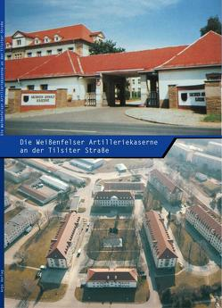 Die Weißenfelser Artilleriekaserne an der Tilsiter Straße von Busse,  Daniel