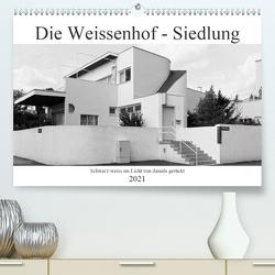 Die Weissenhof – Siedlung (Premium, hochwertiger DIN A2 Wandkalender 2021, Kunstdruck in Hochglanz) von Eisold,  Hanns-Peter