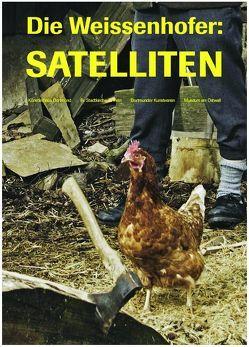 Die Weissenhofer: Satelliten von Opgen-Rhein,  Linda, Weissenhofer,  Bob, Weissenhofer,  Carl, Weissenhofer,  Keth