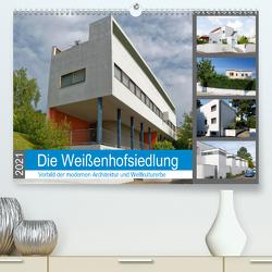 Die Weißenhofsiedlung – Vorbild der modernen Architektur und Weltkulturerbe (Premium, hochwertiger DIN A2 Wandkalender 2021, Kunstdruck in Hochglanz) von Eisold,  Hanns-Peter