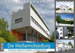 Die Weißenhofsiedlung – Vorbild der modernen Architektur und Weltkulturerbe (Tischkalender 2019 DIN A5 quer) von Eisold,  Hanns-Peter