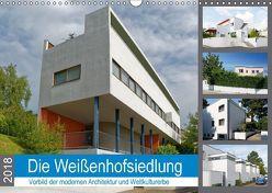 Die Weißenhofsiedlung – Vorbild der modernen Architektur und Weltkulturerbe (Wandkalender 2018 DIN A3 quer) von Eisold,  Hanns-Peter