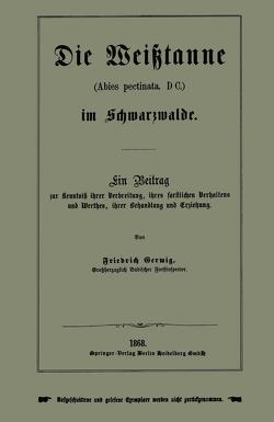 Die Weißtanne (Abies pectinata, DC.) im Schwarzwalde von Gerwig,  Friedrich