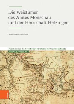 Die Weistümer des Amtes Monschau und der Herrschaft Hetzingen von Neuß,  Elmar