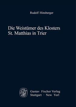 Die Weistümer des Klosters St. Matthias in Trier von Hinsberger,  Rudolf