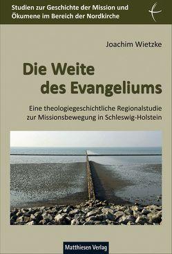 Die Weite des Evangeliums von Wietzke,  Joachim