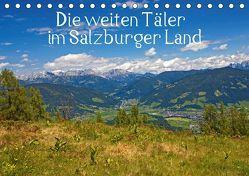 Die weiten Täler im Salzburger Land (Tischkalender 2019 DIN A5 quer) von Kramer,  Christa