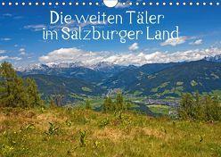 Die weiten Täler im Salzburger Land (Wandkalender 2019 DIN A4 quer) von Kramer,  Christa
