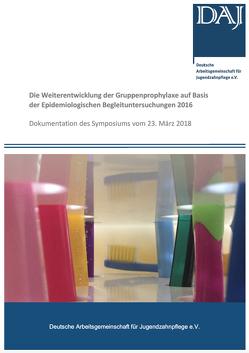Die Weiterentwicklung der Gruppenprophylaxe auf Basis der Epidemiologischen Begleituntersuchungen 2016 von Bertzen,  Lydia