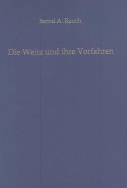 Die Weitz und ihre Vorfahren von Rauch,  Bernd A