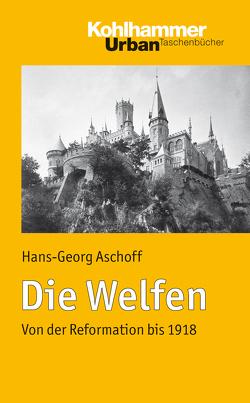 Die Welfen von Aschoff,  Hans-Georg