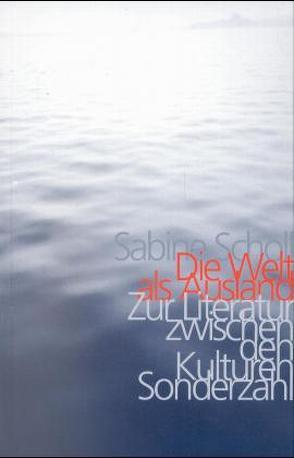 Die Welt als Ausland von Scholl,  Sabine