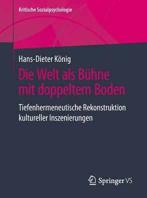 Die Welt als Bühne mit doppeltem Boden von König,  Hans-Dieter