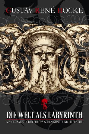 Die Welt als Labyrinth von Hocke,  Gustav Rene