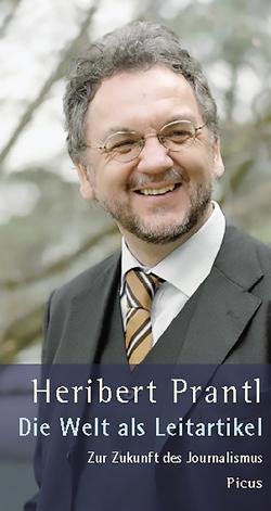 Die Welt als Leitartikel von Haas,  Hannes, Prantl,  Heribert